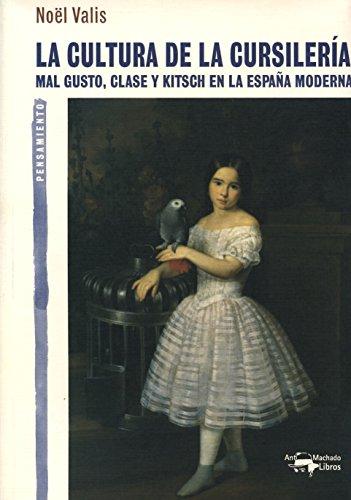 La cultura de la cursilería: Mal gusto, clase y kitsch en la España moderna (A. Machado Libros)