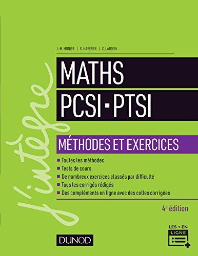 Maths PCSI-PTSI - Méthodes et exercices- 4e éd. par Jean-Marie Monier