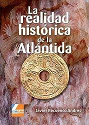 La realidad histórica de la Atlántida (Spanish Edition)