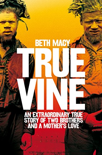 Truevine: An Extraordinary True Story of Two Brothers and a Mother's Love (English Edition)