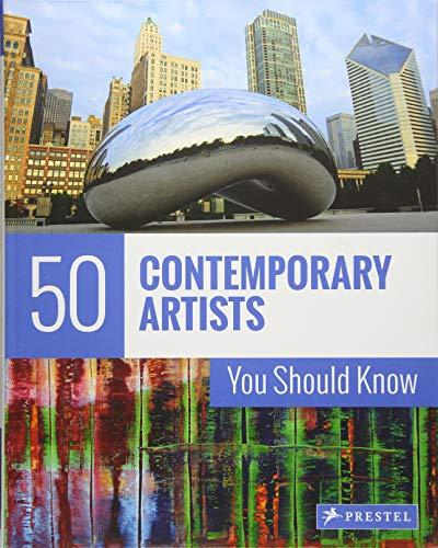 50 Contemporary Artists You Should Know (The 50 Series) por Christiane Weidemann