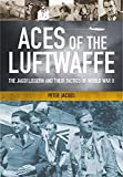 Aces of the Luftwaffe: The Jagdflieger in the Second World War (English Edition)