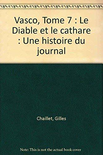 Vasco, Tome 7 : Le Diable et le cathare : Une histoire du journal Tintin