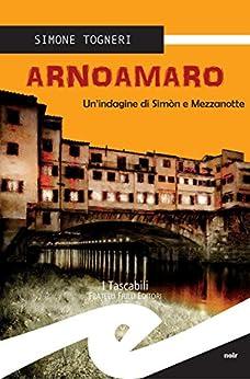 Arnoamaro (Tascabili. Noir) di [Togneri, Simone]