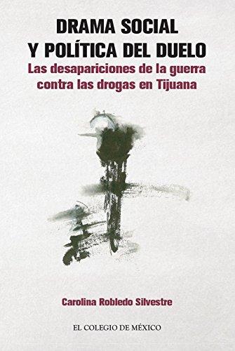 Drama social y política del duelo: Las desapariciones de la guerra contra las drogas en Tijuana
