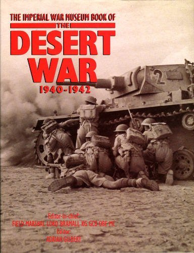 Portada del libro The Imperial War Museum Book of the Desert War by Adrian D. Gilbert (Editor) � Visit Amazon's Adrian D. Gilbert Page search results for this author Adrian D. Gilbert (Editor), Field Marshall Lord Bramall (Editor) (23-Oct-1992) Hardcover