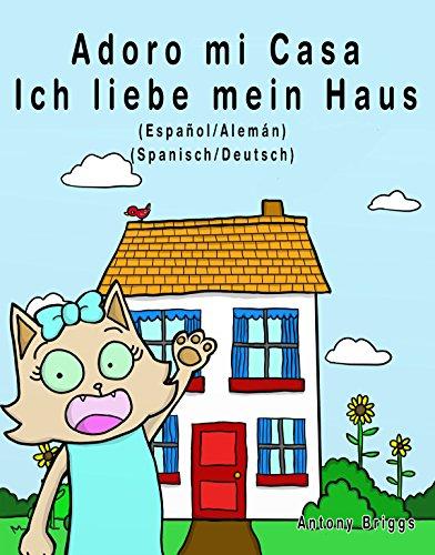 Adoro mi Casa - Ich liebe mein Haus: Edición Bilingüe – Español/Alemán (Rosie Cat) por Rosie Cat