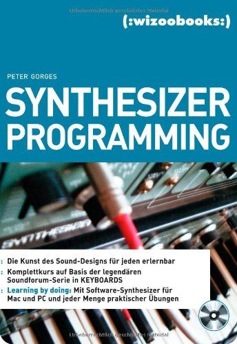 Synthesizer Programming.Die Kunst des Sound-Designs für jeden erlernbar
