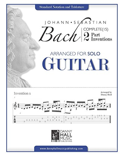 Johann Sebastian Bach Complete 2 Part Inventions Arranged for Solo Guitar: Volume 4-9781530583737 por Danny Hall
