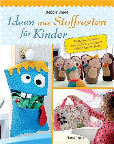 Ideen aus Stoffresten für Kinder: Einfache Projekte zum Nähen aus einem halben Meter Stoff (Puppe Nähen)