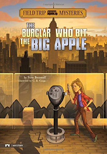 The Burglar Who Bit the Big Apple (Field Trip Mysteries)
