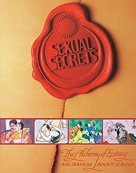 Sexual Secrets: Twentieth Anniversary Edition: The Alchemy of Ecstasy