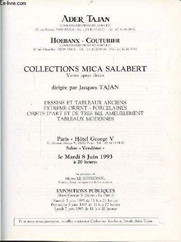 COLLECTION MICA SALABERT - HOTEL GEORGE V PARIS - MARDI 8 JUIN 1993 - DESSINS ET TABLEAUX ANCIENS EXTREME ORIENT / PORCELAINES / OBJETS D'ART ET DE TRES BEL AMEUBLEMENT / TABLEAUX MODERNES. par TAJAN / ADER / HOEBANX / COUTURIER