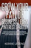 #2: Grow Your Tailor Business: Learn Pinterest Strategy: How to Increase Blog Subscribers, Make More Sales, Design Pins, Automate & Get Website Traffic for Free