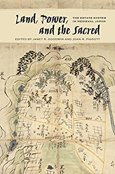Descarga gratuita Land, Power, and the Sacred: The Estate System in Medieval Japan Epub