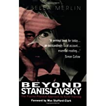 Beyond Stanislavsky: A Psycho-Physical Approach to Actor Training (Theatre Arts (Routledge Hardcover))