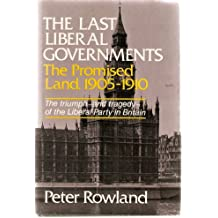 The Last Liberal Governments: The Promised Land, 1905-1910