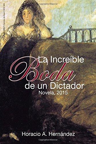 Descargar Libro La increible boda de un dictador de Horacio A Hernandez