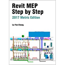 Revit MEP Step by Step 2017 Metric Edition (English Edition)