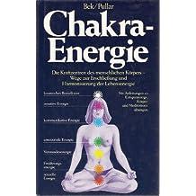 Chakra-energie: Die Kraftzentren des menschlichen Körpers