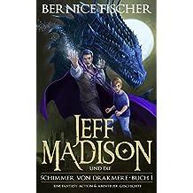 Jeff Madison und die Schimmer von Drakmere (Buch 1)