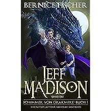 Jeff Madison und die Schimmer von Drakmere (Buch 1) (German Edition)