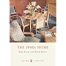 The 1940s Home (Shire Library)