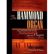 The Hammond Organ Book: An Introduction to the Instument and the Players Who Made Them Famous