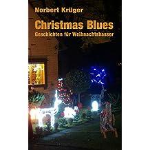 Christmas Blues: Geschichten für Weihnachtshasser