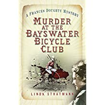 Murder at the Bayswater Bicycle Club (Frances Doughty Mysteries)
