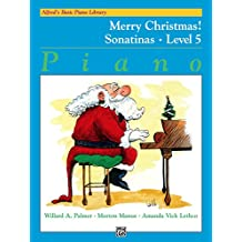 Alfred's Basic Piano Library - Merry Christmas! Sonatinas Book 5 : Learn How to Play Piano with This Esteemed Method