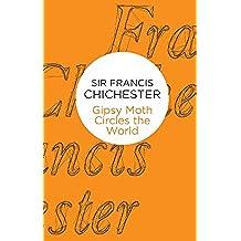 Gipsy Moth Circles The World (English Edition)