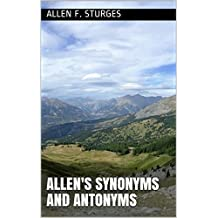 Allen's synonyms and antonyms (English Edition)
