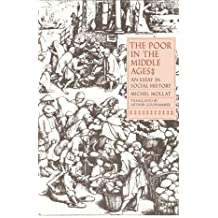 The Poor in the Middle Ages: An Essay in Social History by Michel Mollat (1990-09-10)