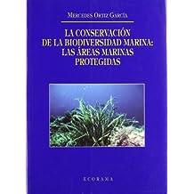 La conservacion de la biodiversidad marina: las areas marinas protegidas