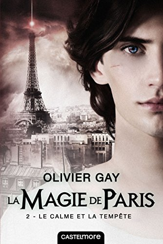 Le Calme et la Tempête: La Magie de Paris, T2 par [Gay, Olivier]