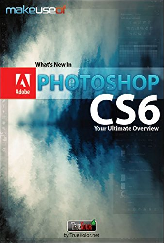 Photoshop CS6: Your Ultimate Overview (English Edition)