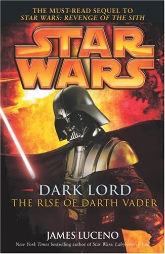 Star Wars: Dark Lord - The Rise of Darth Vader by James Luceno (2005-11-03)