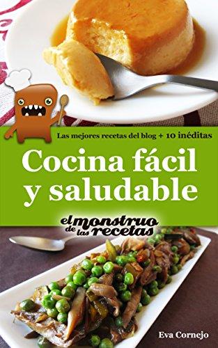 Cocina fácil y saludable de El Monstruo de las Recetas. (Cocinando nº 1)