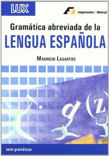 Gramática abreviada de la Lengua Española (Lux) por Mauricio Lagartos