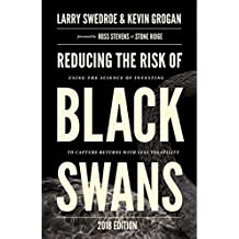 Reducing the Risk of Black Swans: Using the Science of Investing to Capture Returns with Less Volatility, 2018 Edition (English Edition)