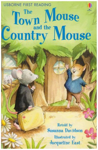 The Town Mouse and the Country Mouse: Level 4 (Usborne First Reading)