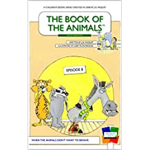 The Book of The Animals - Episode 8: When The Animals Don't Want To Behave