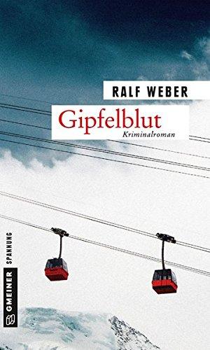 Preisvergleich Produktbild Gipfelblut: Kriminalroman (Kriminalromane im GMEINER-Verlag)