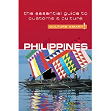Philippines - Culture Smart!: The Essential Guide to Customs & Culture: The Essential Guide to Customs & Culture (English Edition)