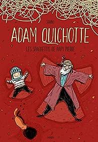 Adam Quichotte - Les spaghettis de papy Pierre par Steven Dhondt