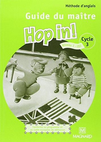 Méthode d'anglais Hop in! Cycle 3 Niveau 1 : Guide du maître (2CD audio)