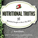 Nutritional Truths: Healthful Insights to Serve You Well