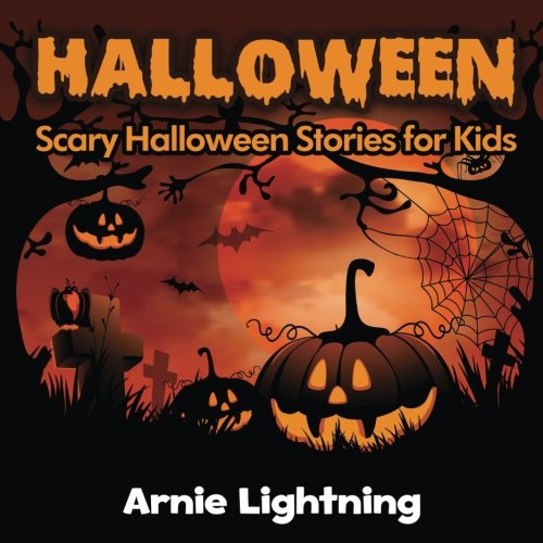 lloween Stories): Scary Halloween Stories for Kids (Scary Halloween Ghost Stories)