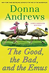 The Good, the Bad, and the Emus (Meg Langslow Mysteries (Hardcover))